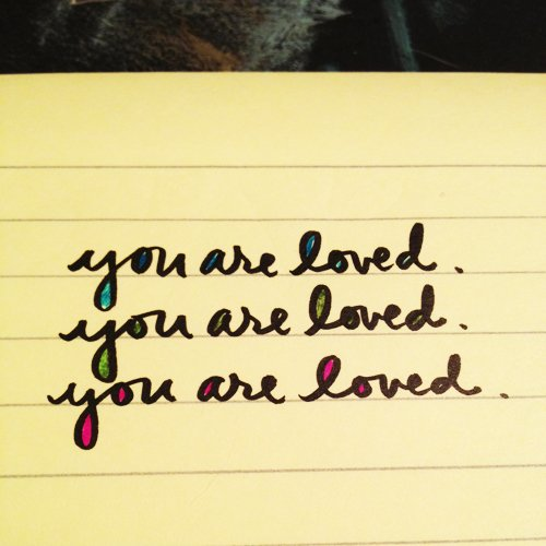 you are loved. love, your angels