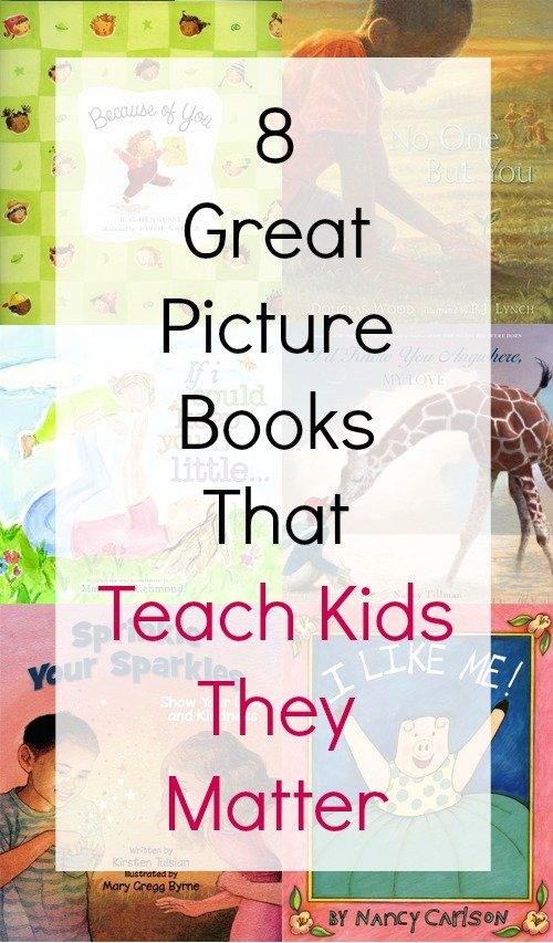 8 Great Picture Books That Teach Kids They Matter #childrensbooks #mindbodyspirit